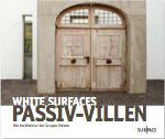 WHITE SURFACES - PASSIV-VILLEN